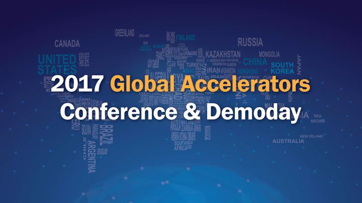 2017 Global Accelerators Conference & Demoday